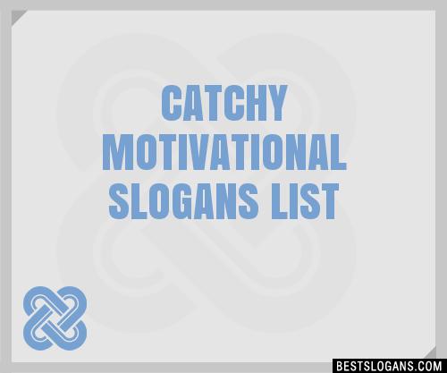 60 Catchy Motivational Slogans List Taglines Phrases Names 60 Beauteous Motivational Slogans