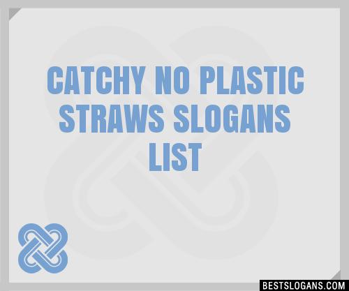 30  catchy no plastic straws slogans list  taglines