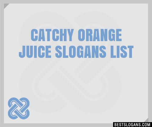 30+ Catchy Orange Juice Slogans List, Taglines, Phrases ...