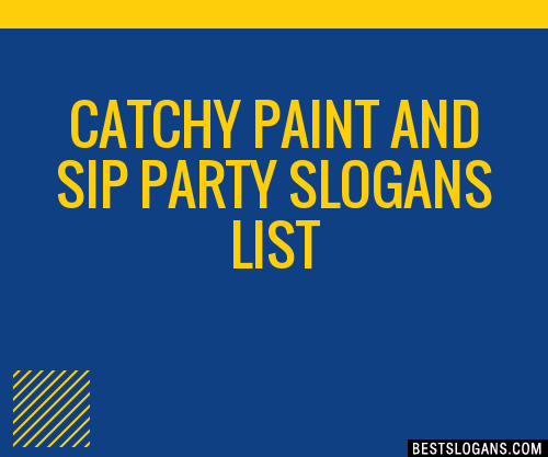 30 Catchy Paint And Sip Party Slogans