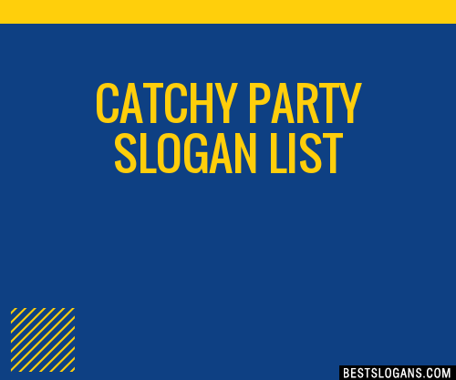 30  catchy party slogans list  taglines  phrases  u0026 names 2019