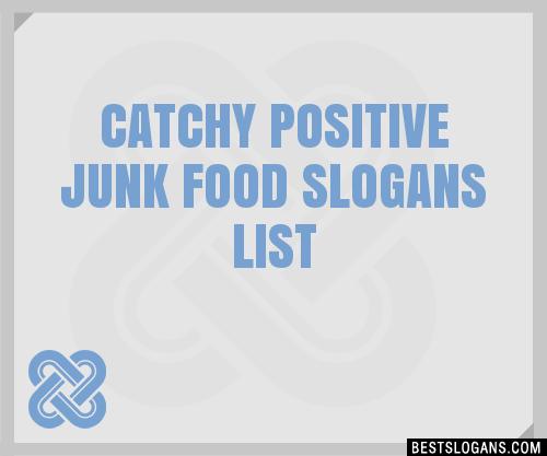 30 Catchy Positive Junk Food Slogans List Taglines