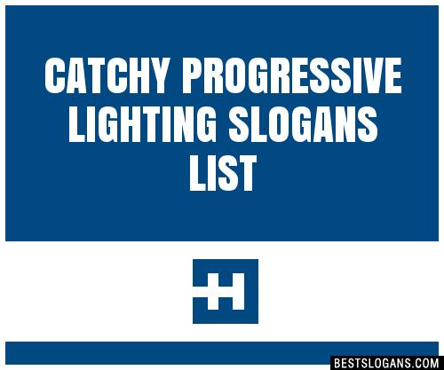 30 Catchy Progressive Lighting Slogans