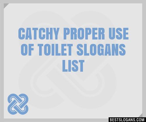 30+ Catchy Proper Use Of Toilet Slogans List, Taglines