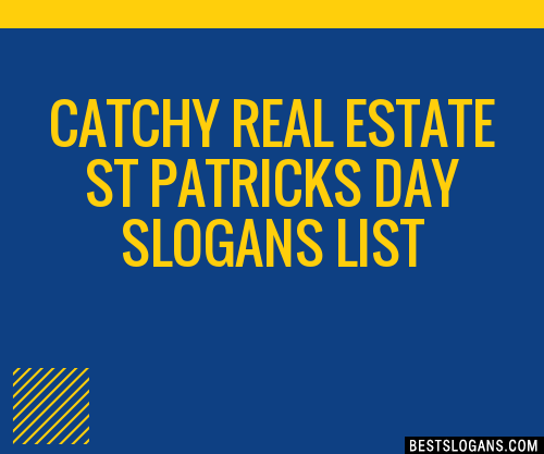 30 Catchy Real Estate St Patricks Day Slogans List Taglines