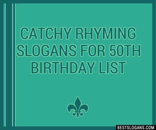 30+ Catchy Rhyming For 50th Birthday Slogans List