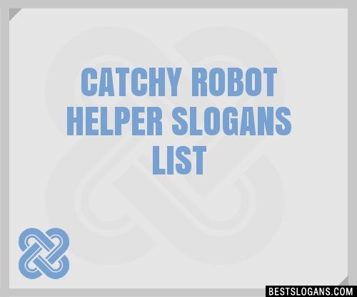 30 Catchy Robot Helper Slogans List Taglines Phrases Names 2019