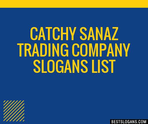 30+ Catchy Sanaz Trading Company Slogans List, Taglines, Phrases