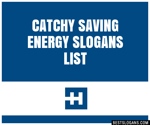30+ Catchy Saving Energy Slogans List, Taglines, Phrases ...
