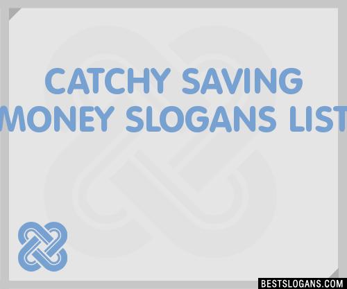 30+ Catchy Saving Money Slogans List, Taglines, Phrases & Names 2018