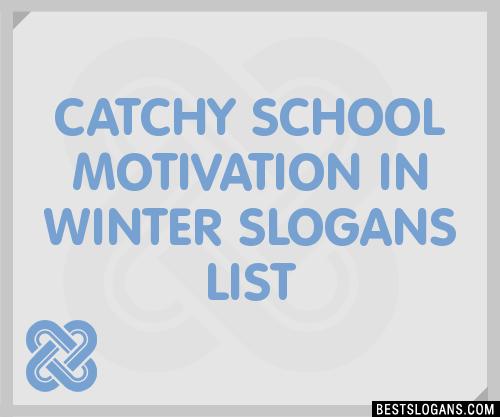 30 catchy school motivation in winter slogans list taglines