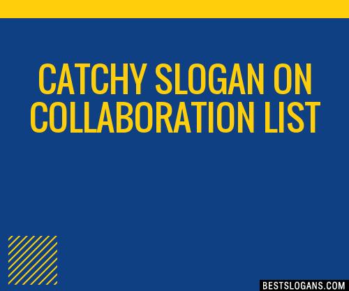 30 Catchy On Collaboration Slogans List Taglines