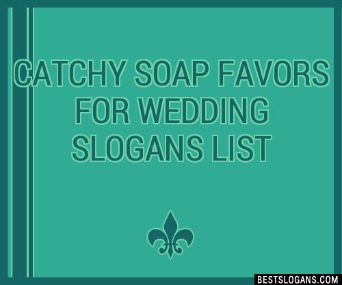 30+ Catchy Soap Favors For Wedding Slogans List, Taglines
