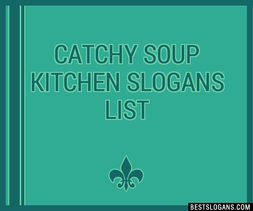 30 Catchy Soup Kitchen Slogans List Taglines Phrases Names 2019