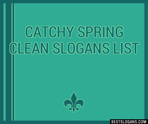 30+ Catchy Spring Clean Slogans List, Taglines, Phrases