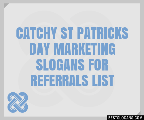 30 Catchy St Patricks Day Marketing For Referrals Slogans List