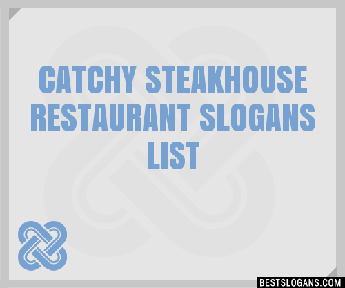 30 Catchy Steakhouse Restaurant Slogans List Taglines