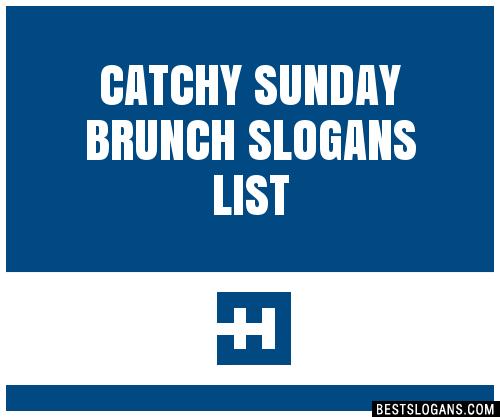 30 Catchy Sunday Brunch Slogans List Taglines Phrases