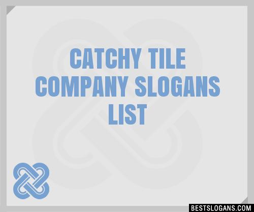 30 Catchy Tile Company Slogans List Taglines Phrases