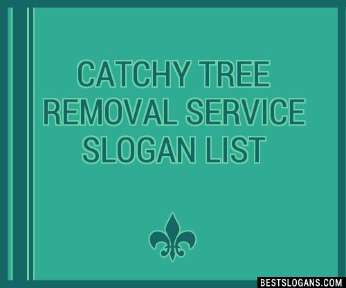 30+ Catchy Tree Removal Service Slogans List, Taglines ...