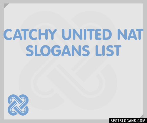 30+ Catchy United Nat Slogans List, Taglines, Phrases ...