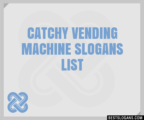 30 Catchy Vending Machine Slogans List Taglines Phrases