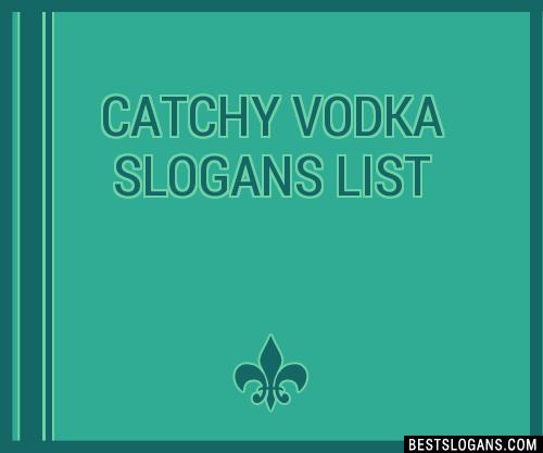 30 Catchy Vodka Slogans List Taglines Phrases Amp Names 2019