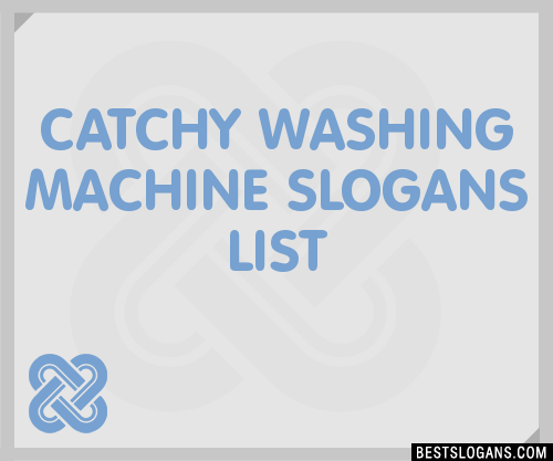 30 Catchy Washing Machine Slogans List Taglines Phrases