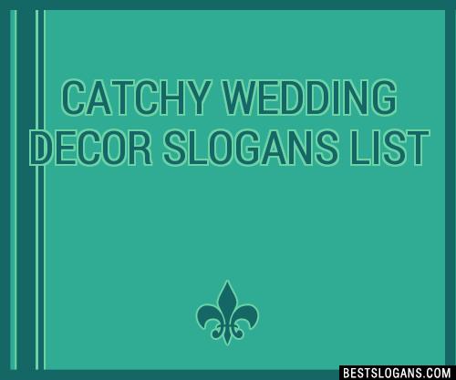 30 Catchy Wedding Decor Slogans List Taglines Phrases Names 2019