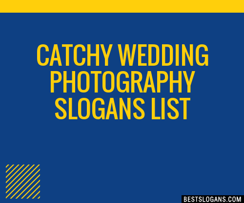 Great Wedding Photography Slogan Ideas Inc List Of The Top Sayings Phrases Taglines Names With Picture Examples
