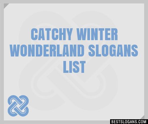 30 catchy winter wonderland slogans list taglines phrases names