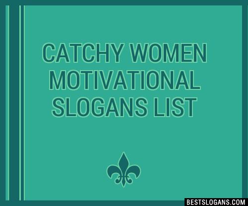 60 Catchy Women Motivational Slogans List Taglines Phrases Extraordinary Motivational Slogans